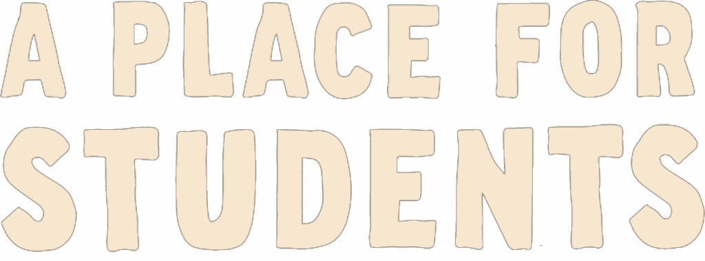 A Place For Students